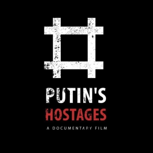PUTIN'S HOSTAGES FROM RUSSIA'S WAR AGAINST UKRAINE