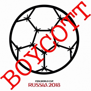 BOYCOTT OF THE 'BLOOD GAMES' — THE WORLD CUP IN RUSSIA — GATHERS MOMENTUM