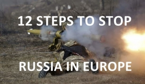 TWELVE STEPS TO STOP RUSSIA'S WAR IN EUROPE